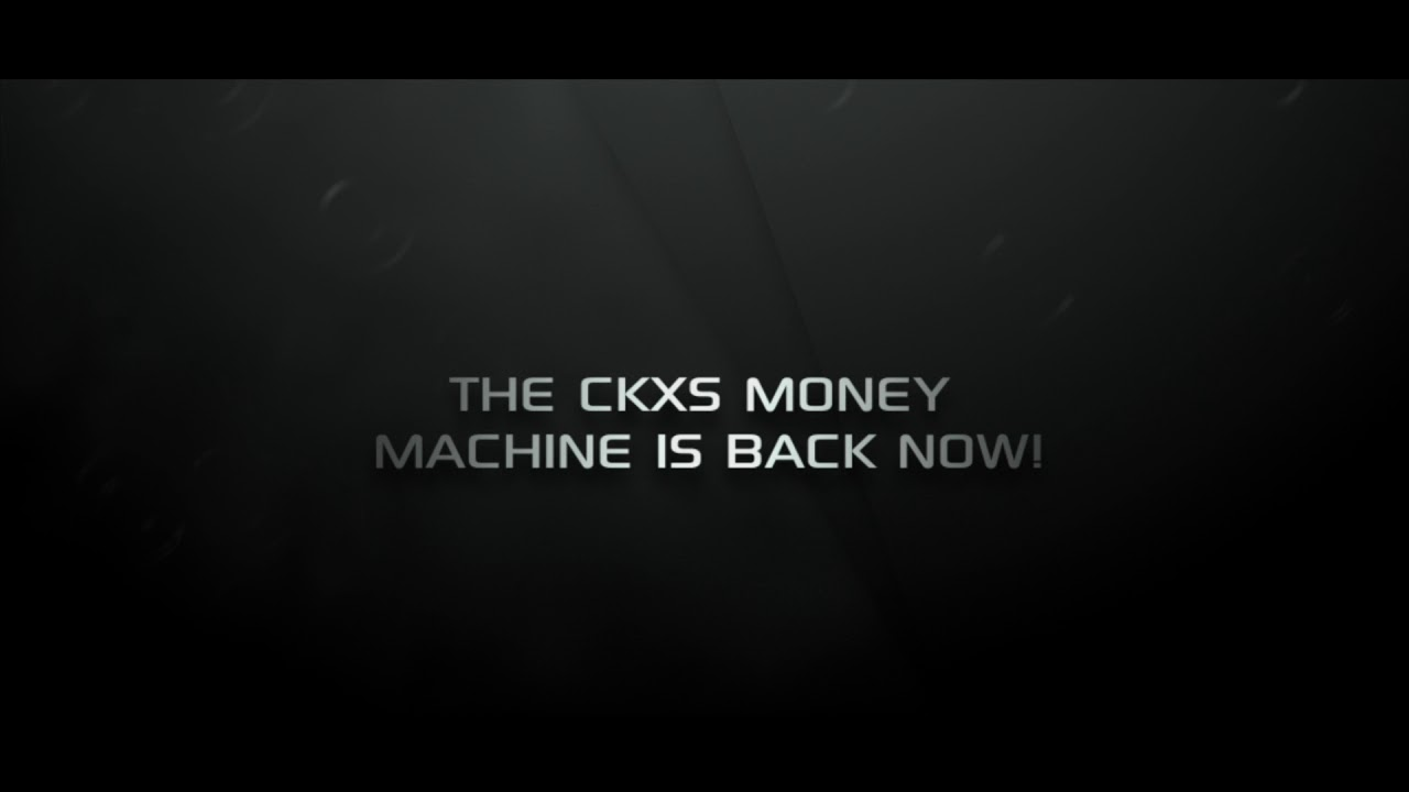 CKXS Money Machine - Starts Now